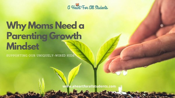 Parenting Growth Mindset For Moms