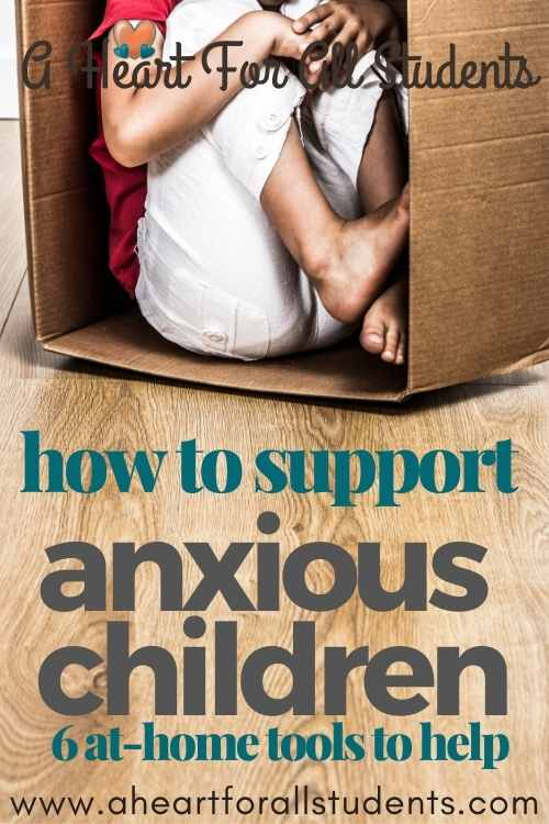 how to help anxious kids, 6 at-home tools