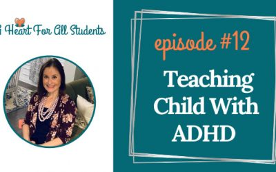 AHEART #12 | Teaching A Child With ADHD