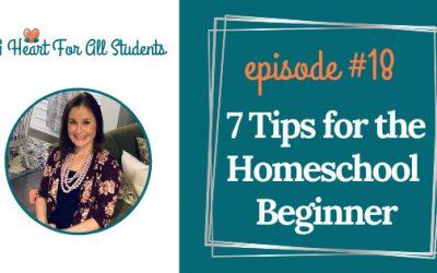 AHEART #18 | 7 Tips For The Homeschool Beginner