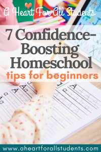 Confidence Boosting Homeschool Tips For Beginners