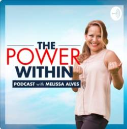Podcasts & Interviews Content Courtesy Of The Power Within Podcast