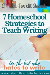 My Kid Hates To Write | Homeschool Tips