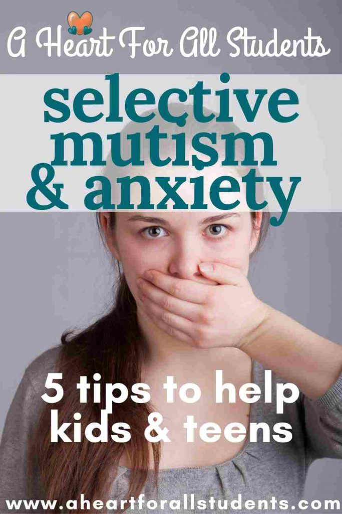 selective mutism anxiety, how to help teens and kids with selective mutism and anxiety