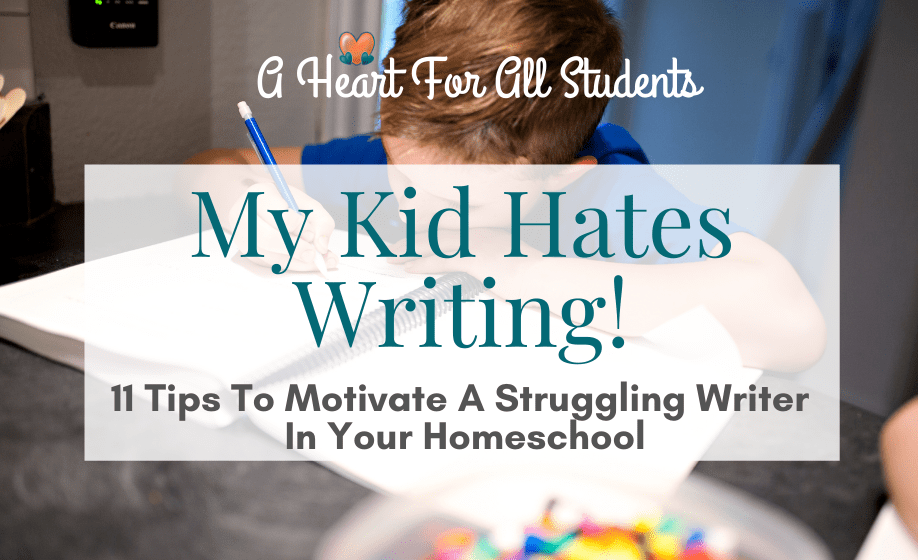 How to motivate a child to write, struggling writers, homeschool writing teaching tips