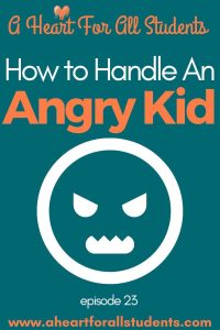 how to handle an angry kid, parenting an angry child