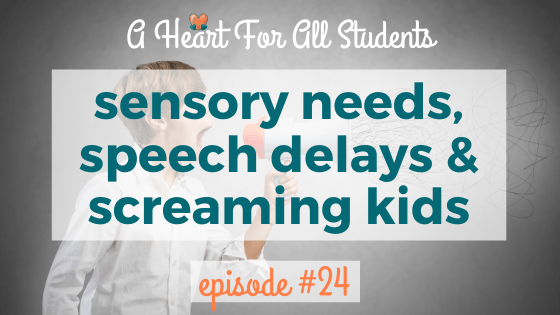 AHEART #24 | Screaming, Interruptions and Speech Delays
