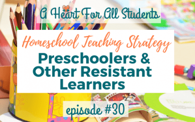 AHEART #30 | How To Teach Preschool & Resistant Learners